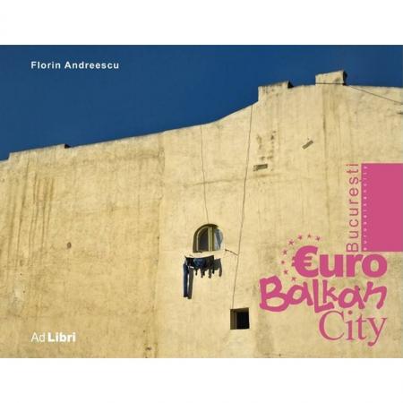 Bucuresti - Eurobalkancity - Florin Andreescu
