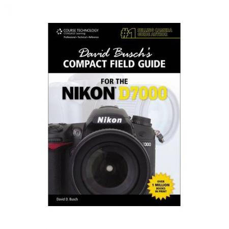 David Busch's Compact Field Guide for the Nikon D7000, David Busch