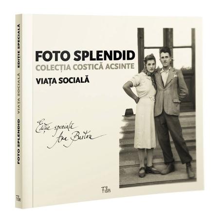 Foto Splendid: Colectia Costica Acsinte, Vol. I - Viata Sociala - Editie Speciala