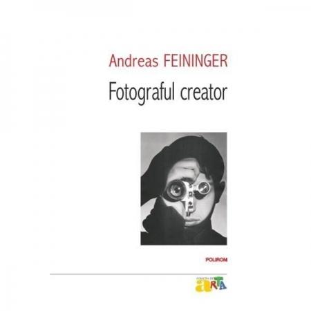 Fotograful creator - Andreas Feininger