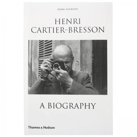 Henri Cartier-Bresson: A Biography - Pierre Assouline