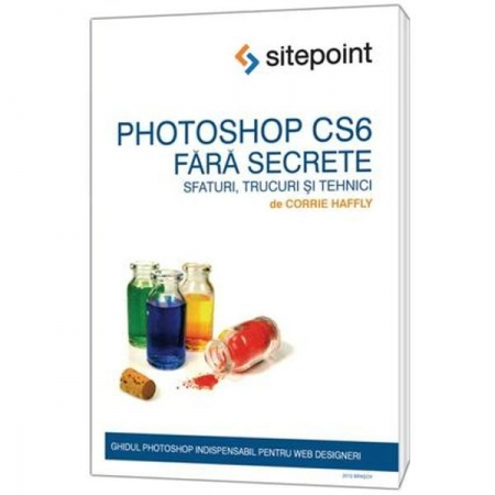 Photoshop CS6 fara secrete - Corrie Haffly
