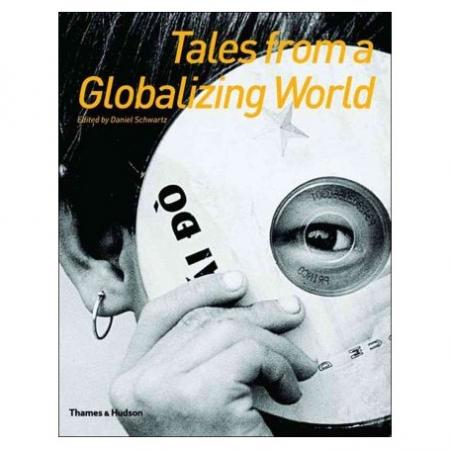 Tales from a Globalizing World, de Daniel Schwartz, Andreas Seibert