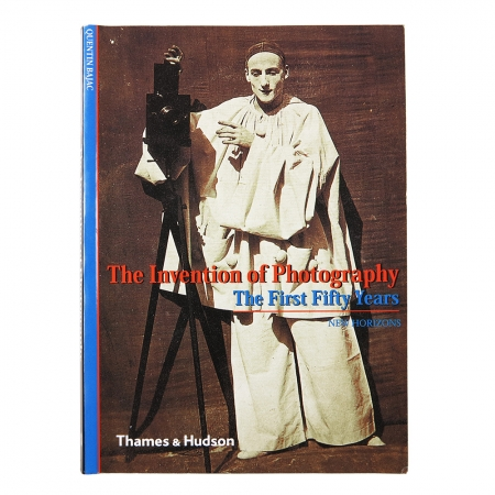 The Invention of Photography - The First Fifty Years