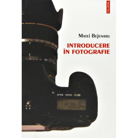 Introducere in fotografie - Matei Bejenaru