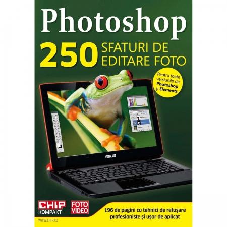Photoshop 250 sfaturi de editare foto