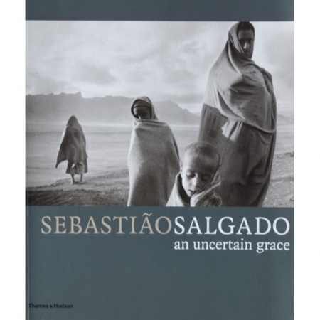 Sebastiao Salgado: An Uncertain Grace