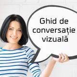 Ghid de conversatie vizuala in 4 module - seria XXIV:11-14 ianuarie 2018